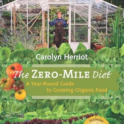 The Zero Mile Diet   Carolyn Herriot