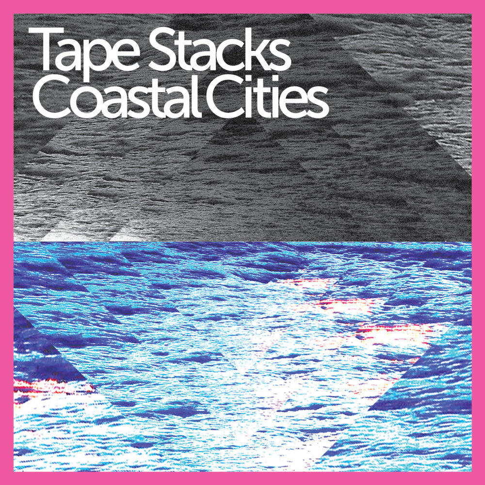 TAPE STACKS -COASTAL CITIES - PRODUCER / MIXER / ENGINEER