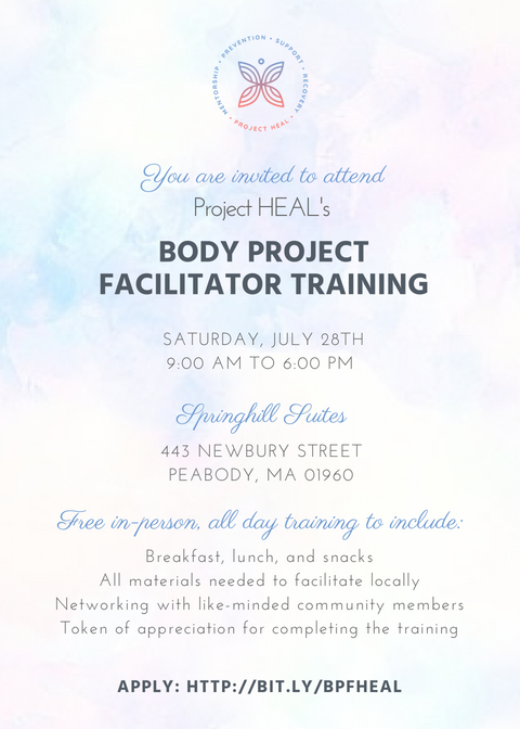 IMPORTANT NOTE:  There are limited spots available to attend this training. To express interest in participating, please complete the  Body Project Facilitator Application  by 07/23/2018. Facilitators who complete this training will facilitate this program to teens throughout Essex County, MA . during the 2018/2019 school year.
