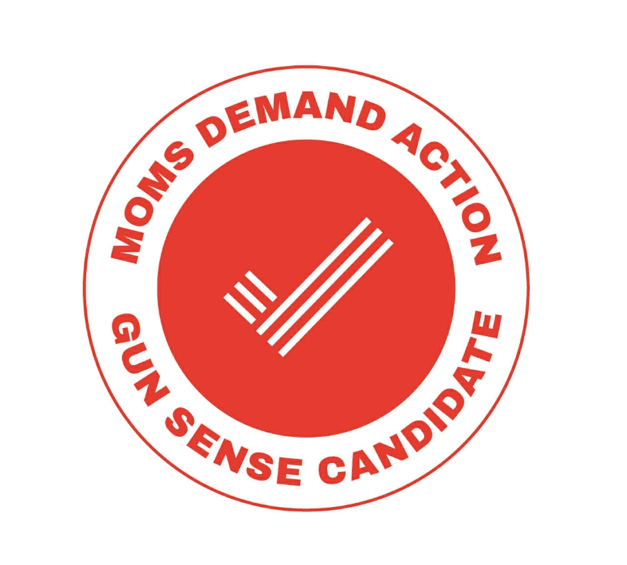 """Proud to be a  Moms Demand Action for Gun Sense  Candidate standing up for gun violence prevention and recognizing gun safety.""  Moms Demand Action for Gun Sense in America is a grassroots movement of Americans fighting for new and stronger solutions to lax gun laws and loopholes."