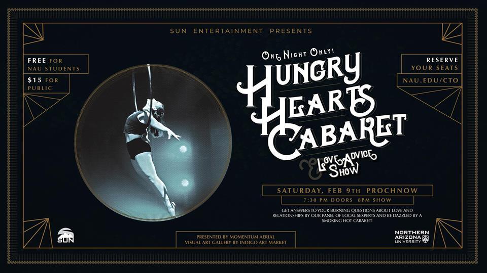 Hungry Hearts Cabaret + Love Advice Show.Saturday February 9th 2019 Prochnow Auditorium, on the NAU campus. -