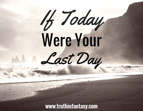 If today were your last day.jpg
