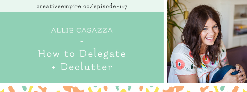 Creative Empire Podcast | Episode 117 | Alliie Casazza
