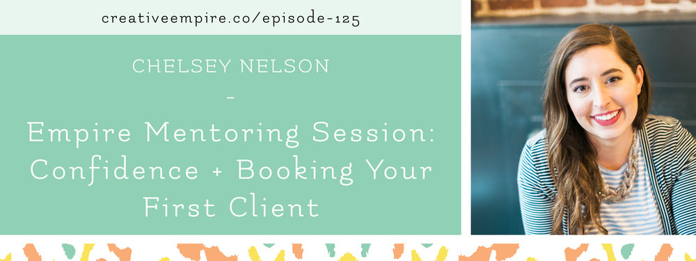 Header | Episode125 Chelsey Nelson | Creative Empire Podcast