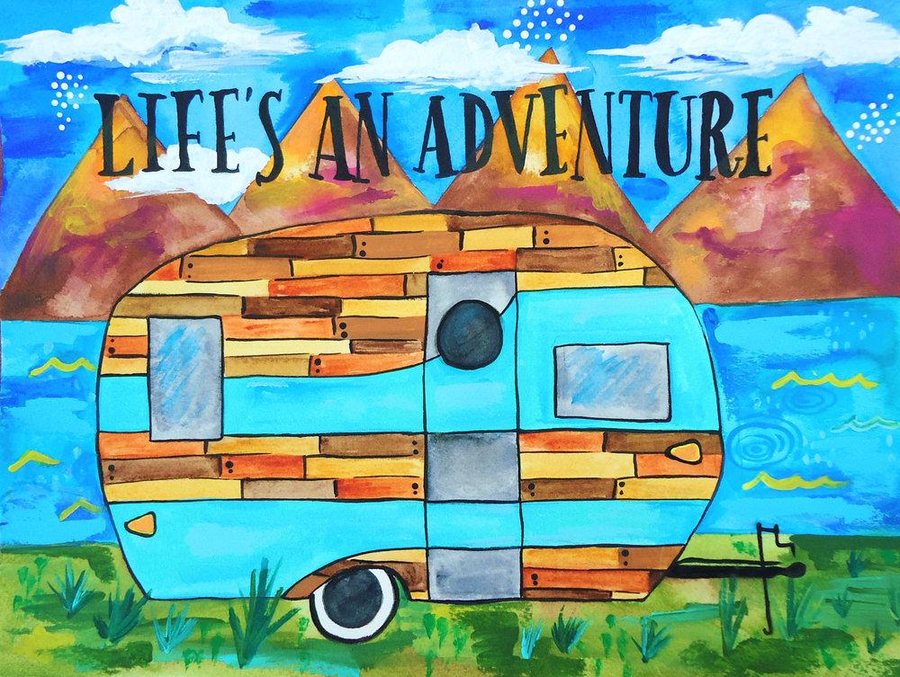 lifes an adventure.JPG