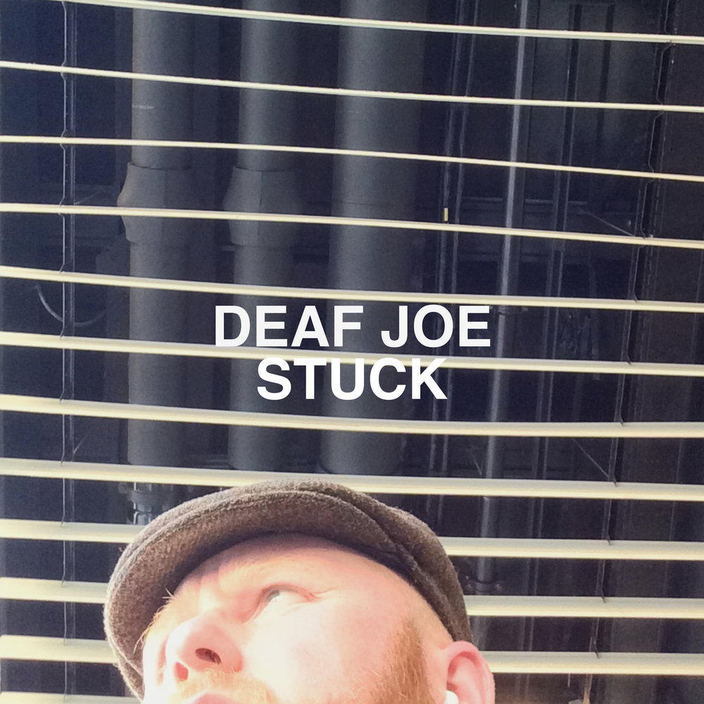 DEAF JOE STUCK.jpg