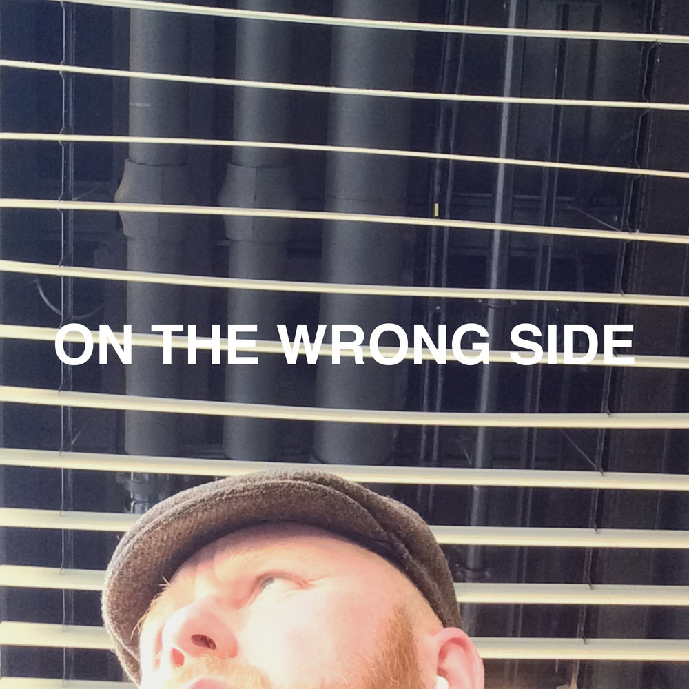 ' ON THE WRONG SIDE ' - JANUARY 12TH, 2018