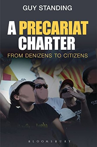 A Precariat Charter: From Denizens to Citizens  (London and New York: Bloomsbury Academic, 2014).     Translations  ●  Details