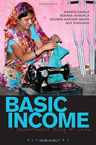 Basic Income: A Transformative Policy for India  (with S. Davala, R. Jhabvala and S.Kapoor Mehta (London and New Delhi: Bloomsbury Academic, 2015).   Details
