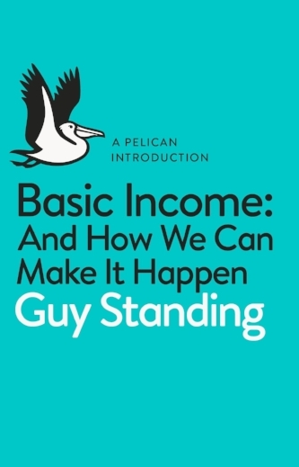 Basic Income: And How We Can Make It Happen    (London: Penguin, 2017).      Video    ●    Details