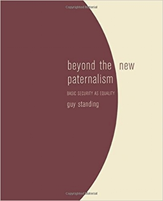 Beyond the New Paternalism: Basic Security as Equality  (London and New York: Verso, 2002).     Details