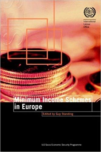 Minimum Income Schemes in Europe , edited (Geneva:ILO, 2003).     Details