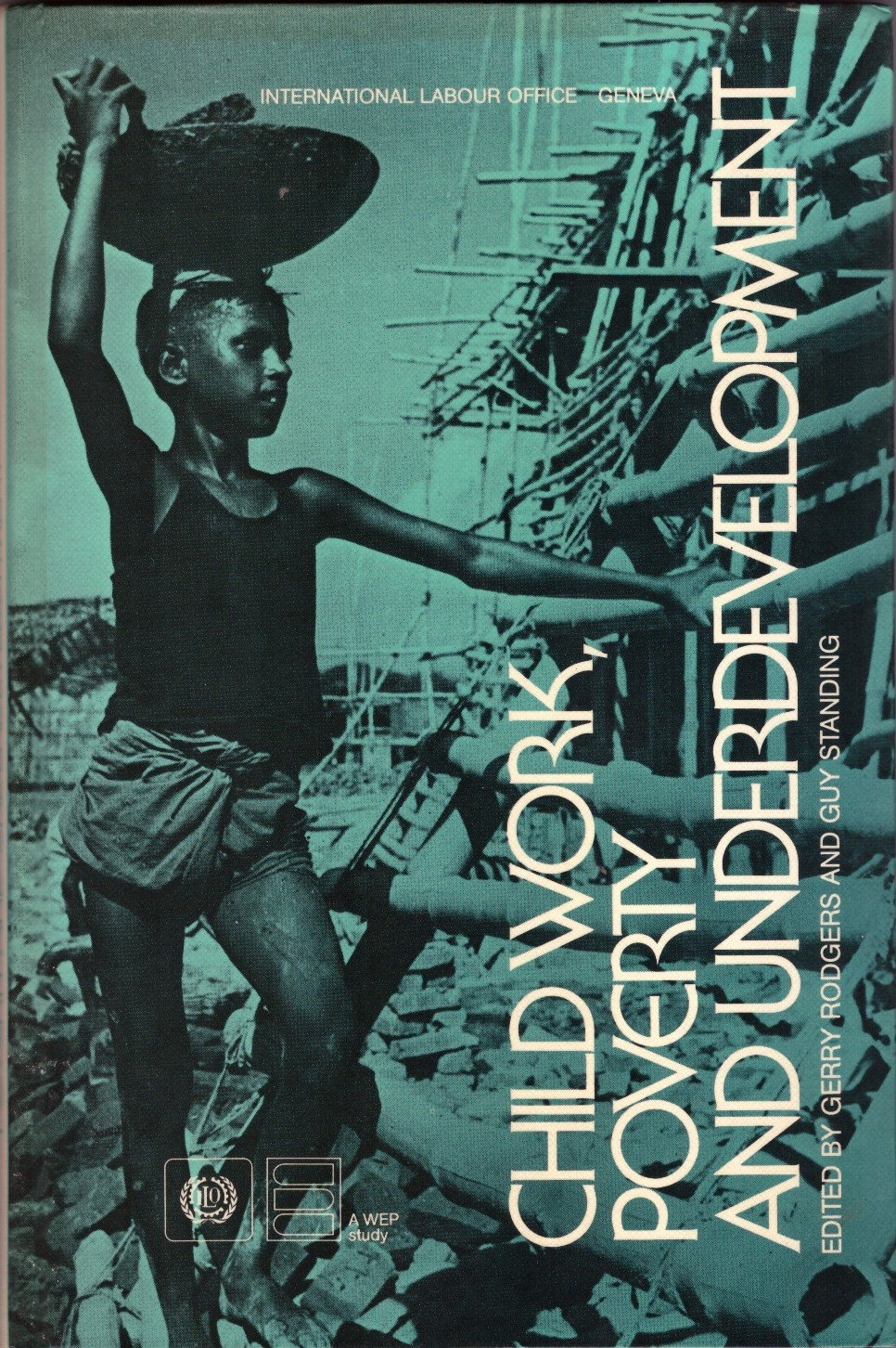 Child Work, Poverty and Underdevelopment: Issues for Research in Low-Income Countries , edited with G. Rodgers (Geneva: ILO, 1981; reprinted 1983). Also in Spanish.    Translations    ●    Details