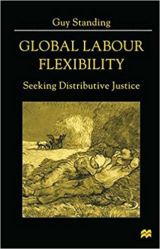 Global Labour Flexibility: Seeking Distributive Justice   (Basingstoke:  Macmillan, 1999).      Details