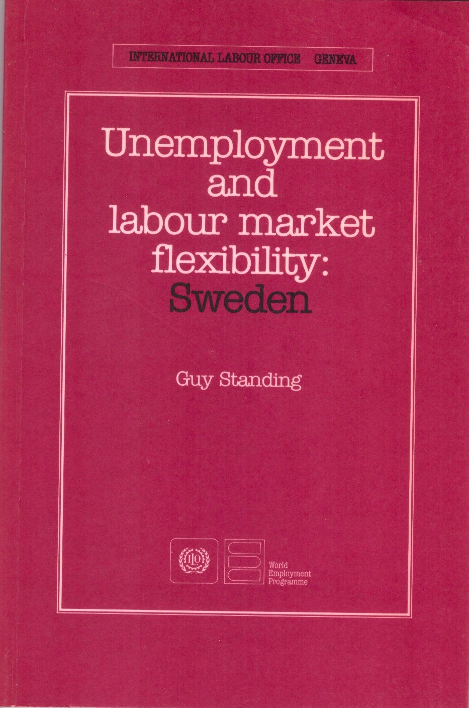 Unemployment and Labour Market Flexibility: Sweden  (Geneva: ILO, 1988).      Translations    ●    Details
