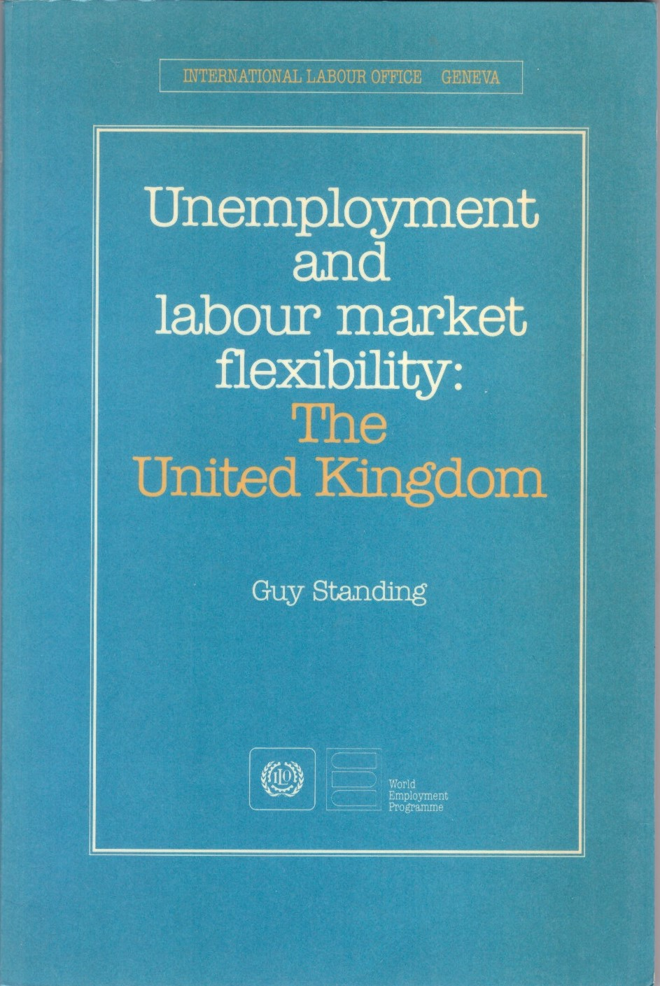 Unemployment and Labour Market Flexibility: The United Kingdom (Geneva:ILO, 1986).   Translations  ●  Details