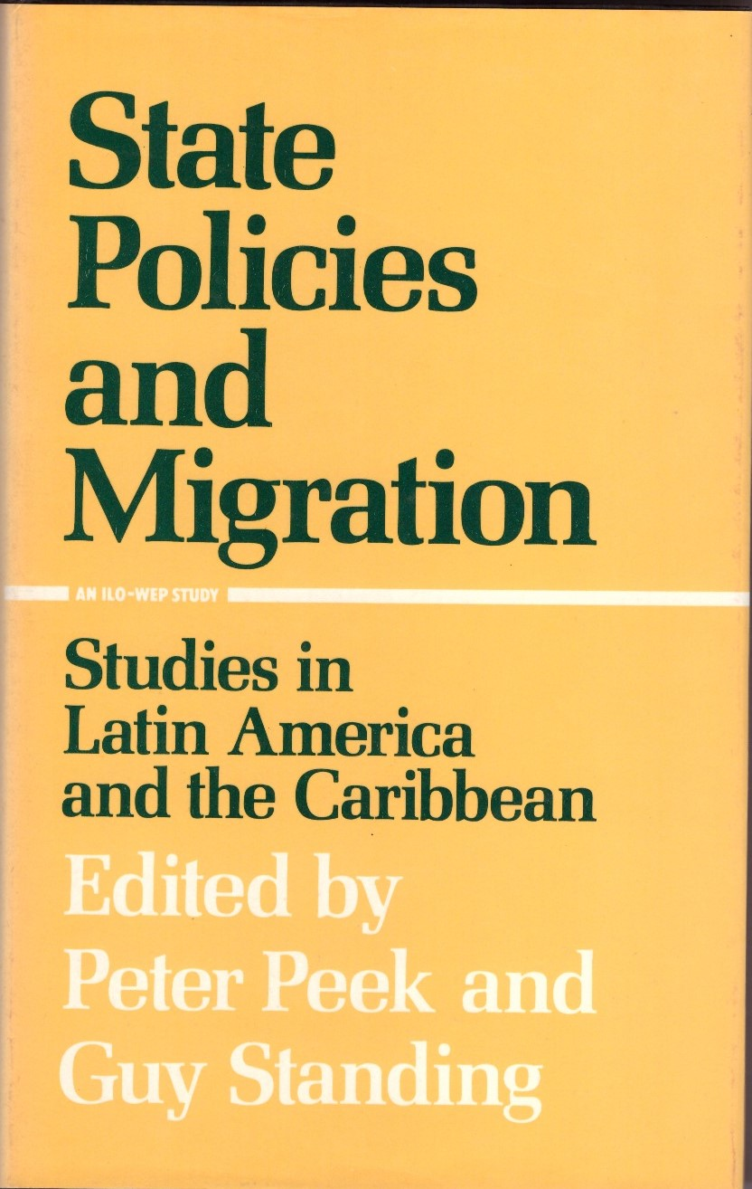 State Policies and Migration: Studies in Latin America and the Caribbean , edited with P. Peek (London: Croom Helm, 1982).     Details