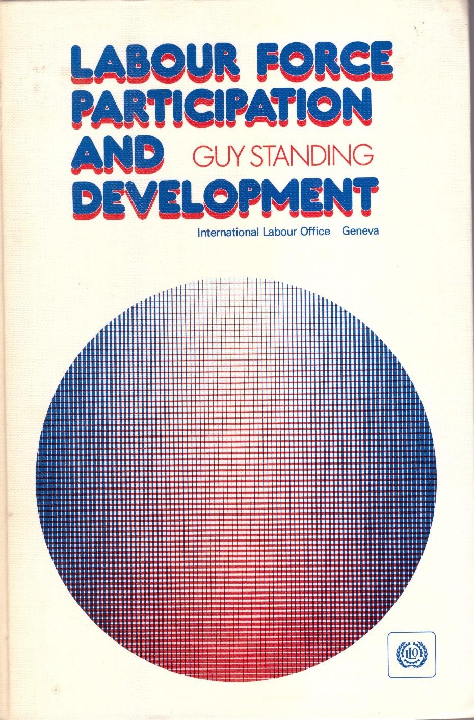 Labour Force Participation and Development (Geneva:ILO, 1978; 2nd edn., 1981, reprinted 1982).   Details