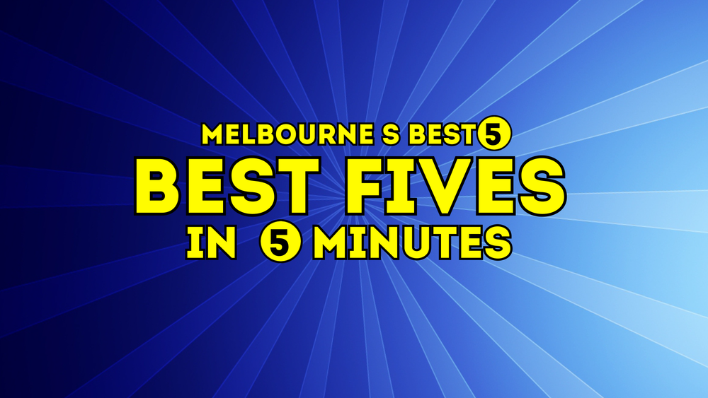 Melbourne's Best Five in Five