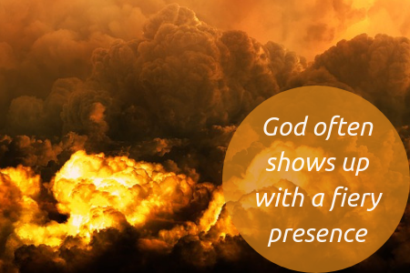 God often shows up with a fiery presence - blog.png