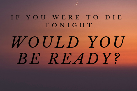 If you were to die tonight - blog.png