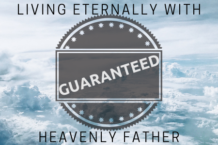 living with heavenly father guaranteed - blog.png