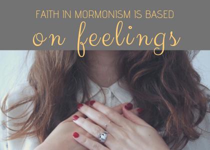 witness-to-mormons-faith-on-feelings.jpg