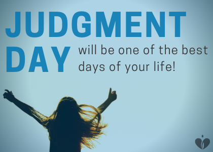 Blog 3.16.19 - judgment day will be one of the best days.png