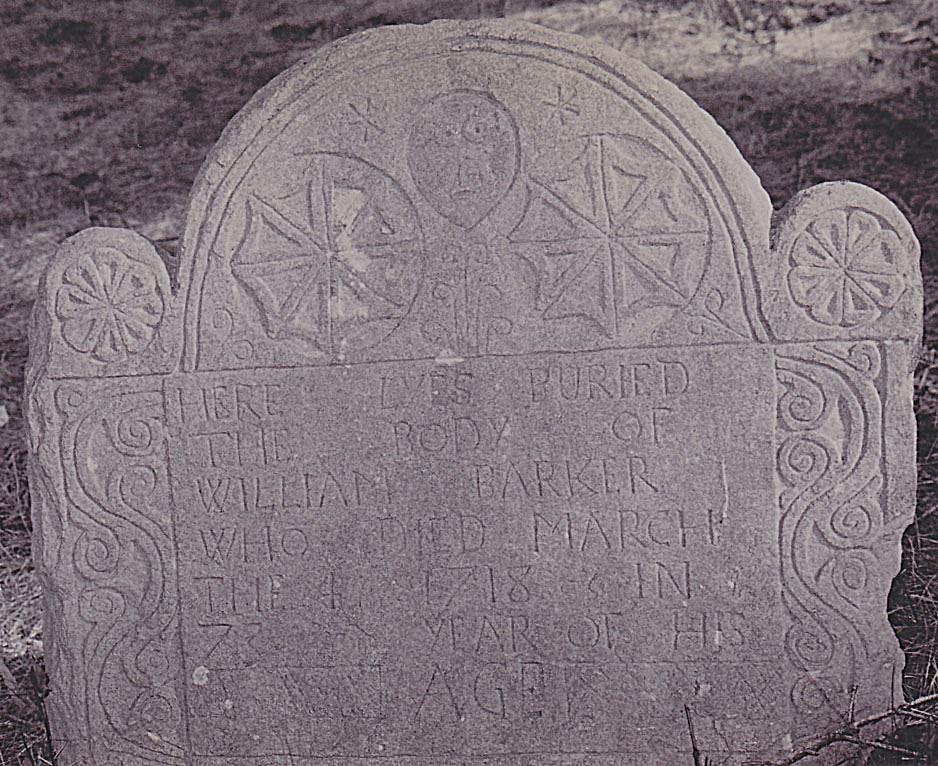 Here lies buried the body of William Barker who died on March 4, 1718.