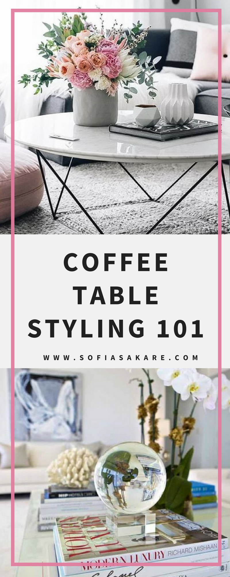 How to Style a Coffee Table SOFIA SAKARE INTERIOR DESIGN