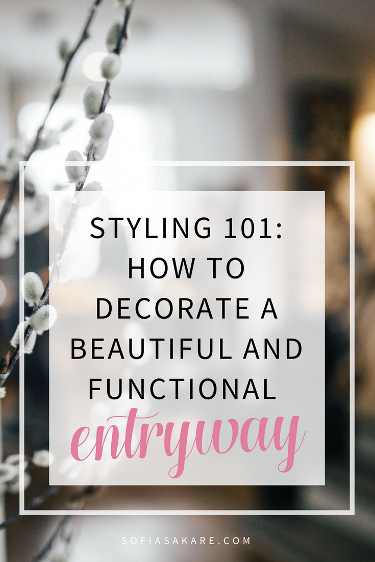 STYLING 101 HOW TO DECORATE A BEAUTIFUL AND FUNCTIONAL ENTRYWAY