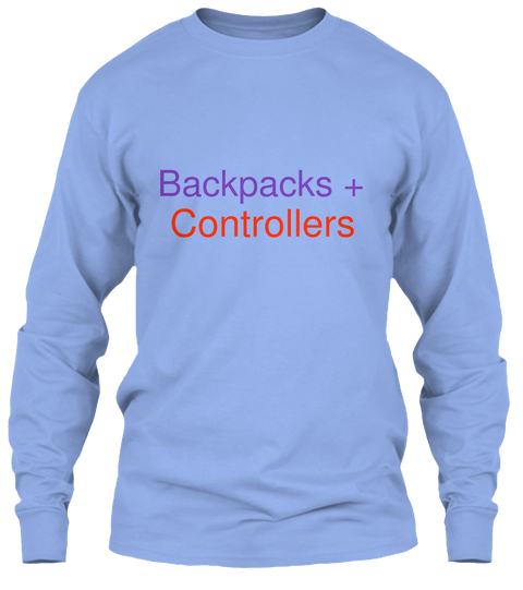 Backpacks + Controllers Long Sleeve Front.jpg