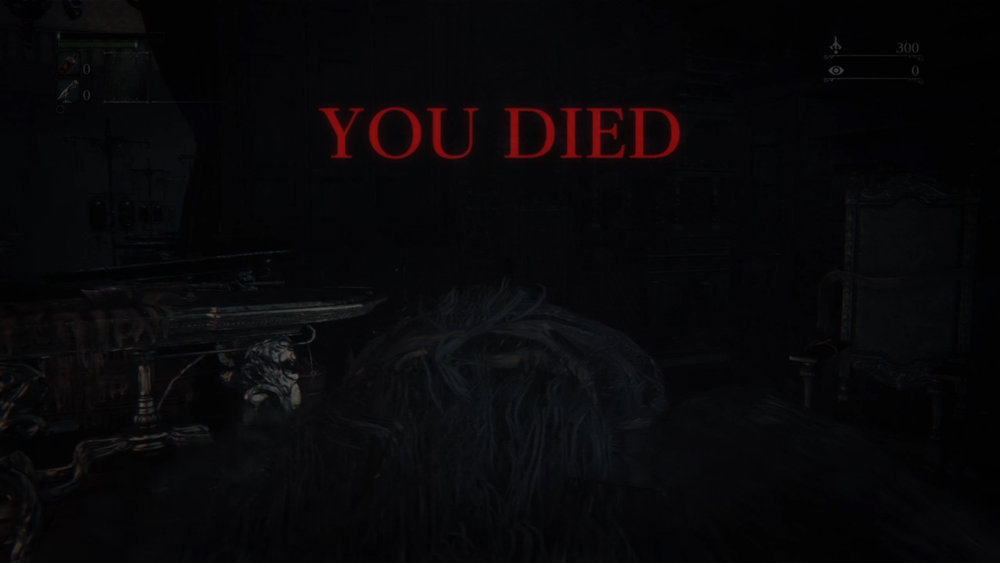 Bloodborne - Death Screen (you will see this a few times)