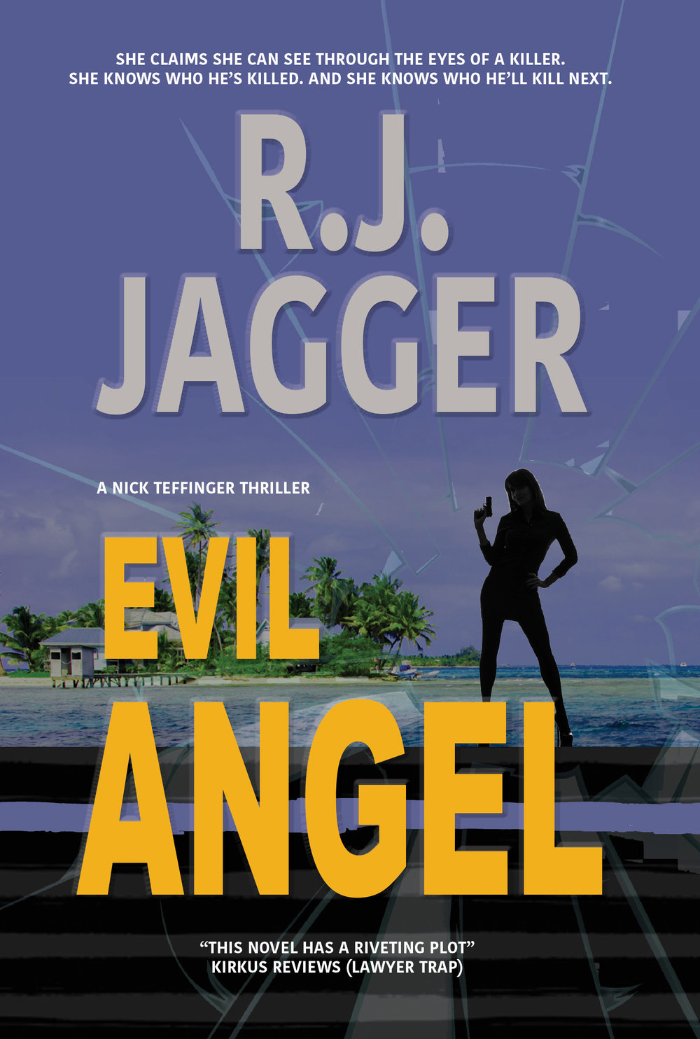 EVIL ANGEL - In this masterpiece of riveting thrills from acclaimed author R.J. Jagger, Denver homicide detective Nick Teffinger finds himself pulled deep into the heart of the Caribbean in a twisty relationship with a mysterious woman who claims she can see through the eyes of a killer. She knows who he's killed. And she knows who he'll kill next. Coming in 2018 in hardcover, paperback, ebook and audiobook.