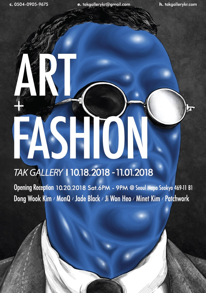 'art + fashion' - 2018.10.18 - 11.01click 'more photographs' to check out artists' works and the exhibition