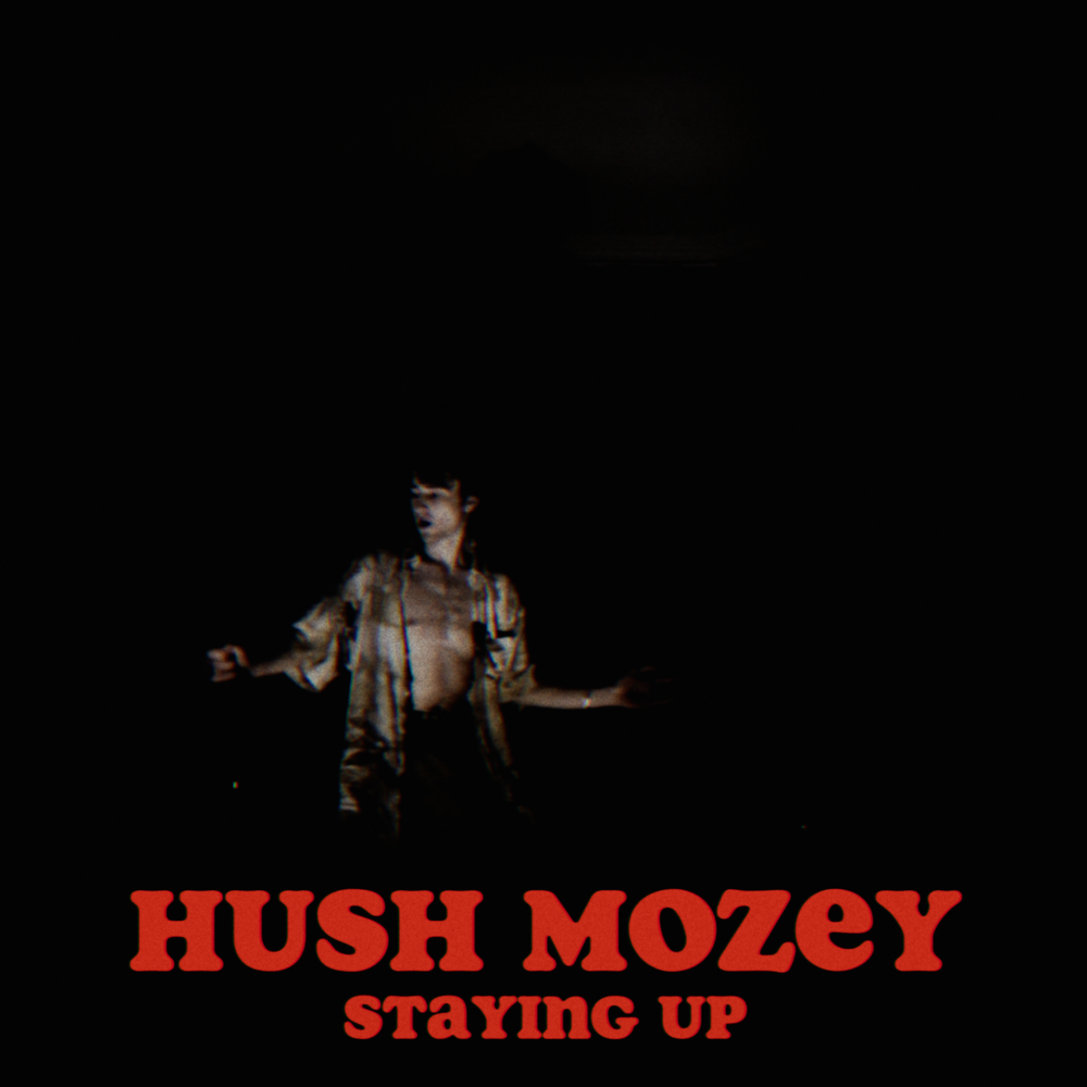 Hush Mozey - Staying Up.png