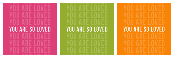 Kimberly Kalil Designs: You Are So Loved