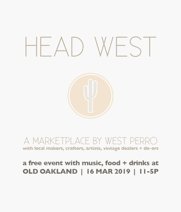 HEAD WEST - a Monthly Marketplace  -Saturday, March 16th -11am-5pm -806 Washington Street, Oakland -a free event in partnership with  Old Oakland  -with sponsors,  Revive Kombucha   Featuring makers, crafters, designers, small brands, local shops, creative installation artists, specialty service providers and local non-profits from around the Bay Area.  Come out to connect with neighbors, shop + support local makers + small businesses and enjoy a pet + kid-friendly environment.