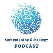 Campaigning & Strategy Podcast