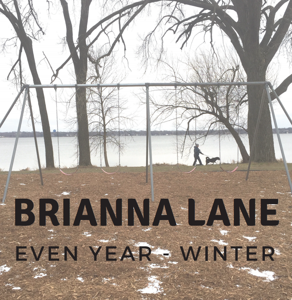Even Year - Winter - Brianna's latest 3 song EP featuring a stunning minimalist performance of just voice and guitar. You can find it on Spotify and now you can pick up a copy at a show!Spotify link to Even Year