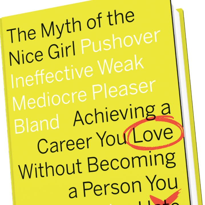 The Myth of the Nice Girl - by Fran Hauser