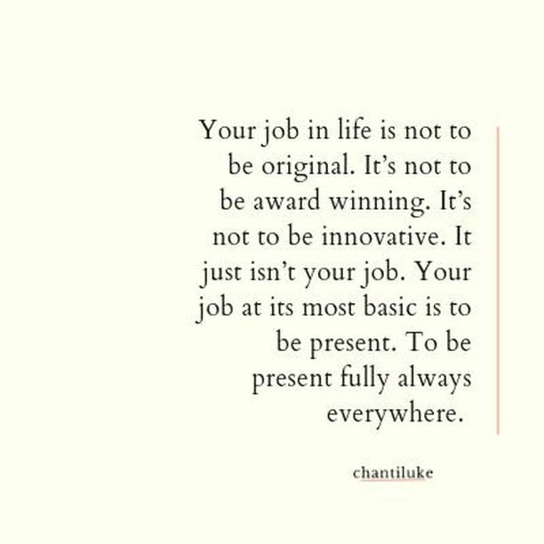 If you ever get caught up in feeling like you need to prove how smart you are, how original you are, how business savvy you are, remember this: Your job is to be present. Period.⠀⠀⠀⠀⠀⠀⠀⠀⠀ ⠀⠀⠀⠀⠀⠀⠀⠀⠀ Not to prove anything to yourself, to anyone else.⠀⠀⠀⠀⠀⠀⠀⠀⠀ ⠀⠀⠀⠀⠀⠀⠀⠀⠀ Hell, your job isn't even to start a business.⠀⠀⠀⠀⠀⠀⠀⠀⠀ ⠀⠀⠀⠀⠀⠀⠀⠀⠀ Your job is to bring the fullness of who you are to every single moment. To every breath.⠀⠀⠀⠀⠀⠀⠀⠀⠀ ⠀⠀⠀⠀⠀⠀⠀⠀⠀ When you find yourself slipping out of this and striving to be original or note-worthy, just bring yourself back to the present.⠀⠀⠀⠀⠀⠀⠀⠀⠀ ⠀⠀⠀⠀⠀⠀⠀⠀⠀ And be you boo.⠀⠀⠀⠀⠀⠀⠀⠀⠀ .⠀⠀⠀⠀⠀⠀⠀⠀⠀ .⠀⠀⠀⠀⠀⠀⠀⠀⠀ .⠀⠀⠀⠀⠀⠀⠀⠀⠀ .⠀⠀⠀⠀⠀⠀⠀⠀⠀ .⠀⠀⠀⠀⠀⠀⠀⠀⠀ #chantiluke #spiritjunkie #mindsetcoach #presentmoment #liveinthenow #spiritualbosslady #spiritualentrepreneur #soulcoach #mindset #consciousentrepreneur #slowentrepreneur #businesswithpurpose #spiritualentrepreneur #heartcenteredbusiness #spiritualbosslady #spiritualladyboss #intentionalliving #presentoverperfect #livewithintention #lifeonpurpose #authenticself