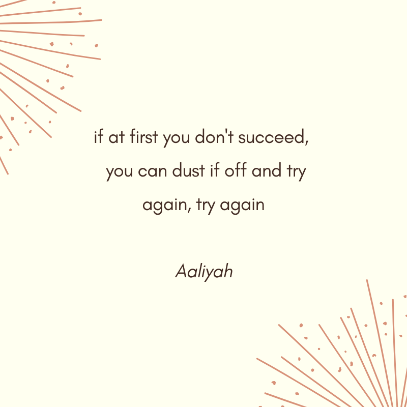 if at first you don't succeed, we can dust it off and try again... - aaliyah (1).png
