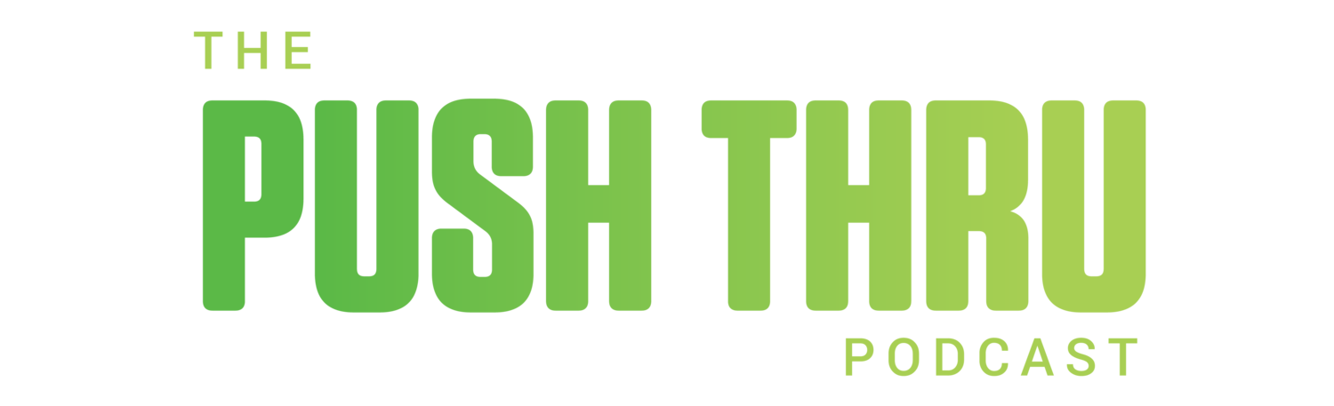 The Push Thru Podcast