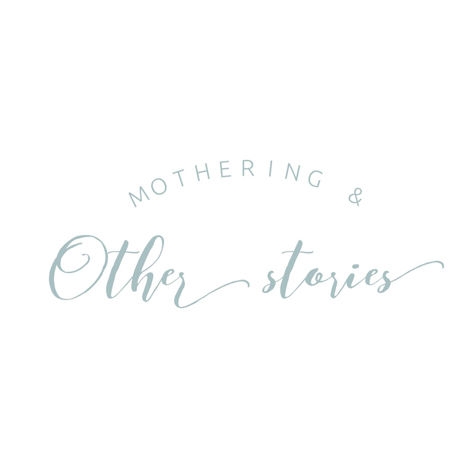 Mothering & Other Stories