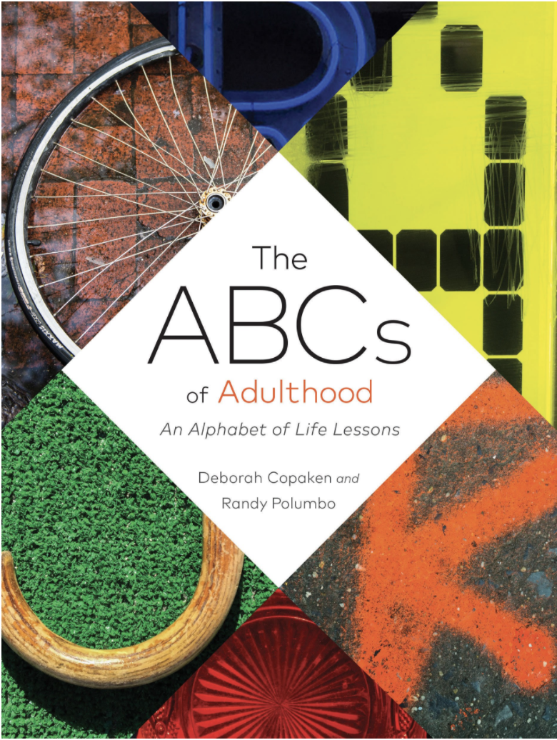 "- ""The ABC's of Adulthood is the perfect combination of humor, wisdom, practical advice, and gorgeous photos. An invaluable resource for anyone grappling with the challenges of being a grown-up (and isn't that all of us?).""-Gretchen Rubin, author of The Happiness Project""I read the ABC's of Adulthood thinking it would be appropriate for my kids, and found its wise and witty lessons relevant for myself, too. And I've been making my bed every morning since!""-Ayelet Waldman, author of Love and Treasure"