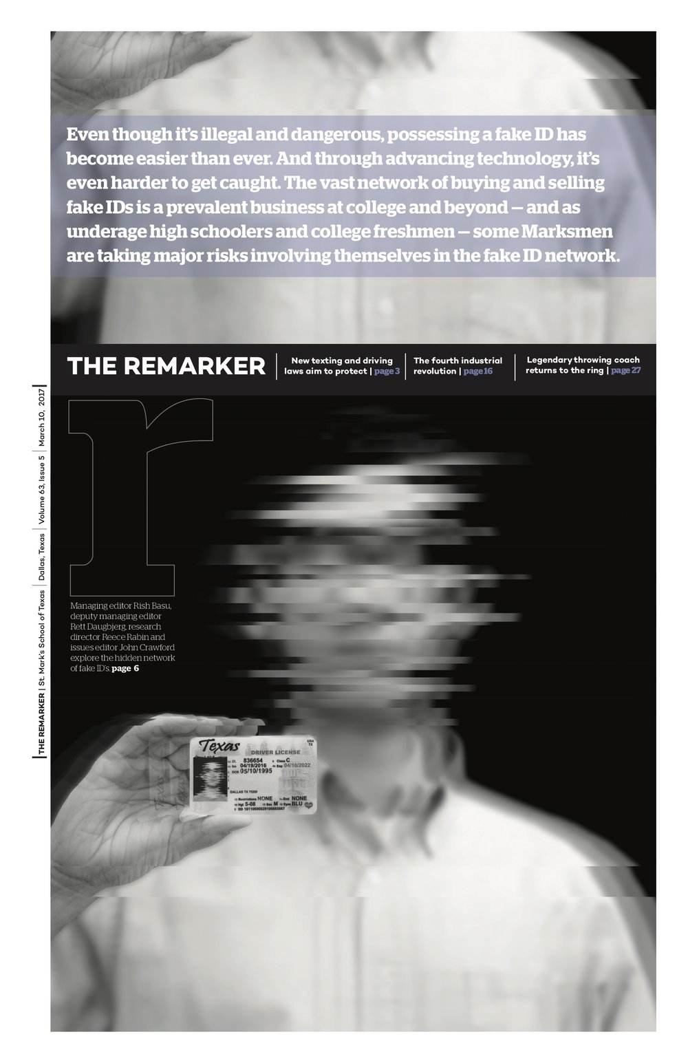 For a story on fake ID's, we used a glitched-out distortion theme to capture the level of confusion, criminality and secrecy commonly connected with the subject. The eye-catching misconstrued face and disjointed page introduced the topic in a compelling way for the community and sparked chatter across campus.