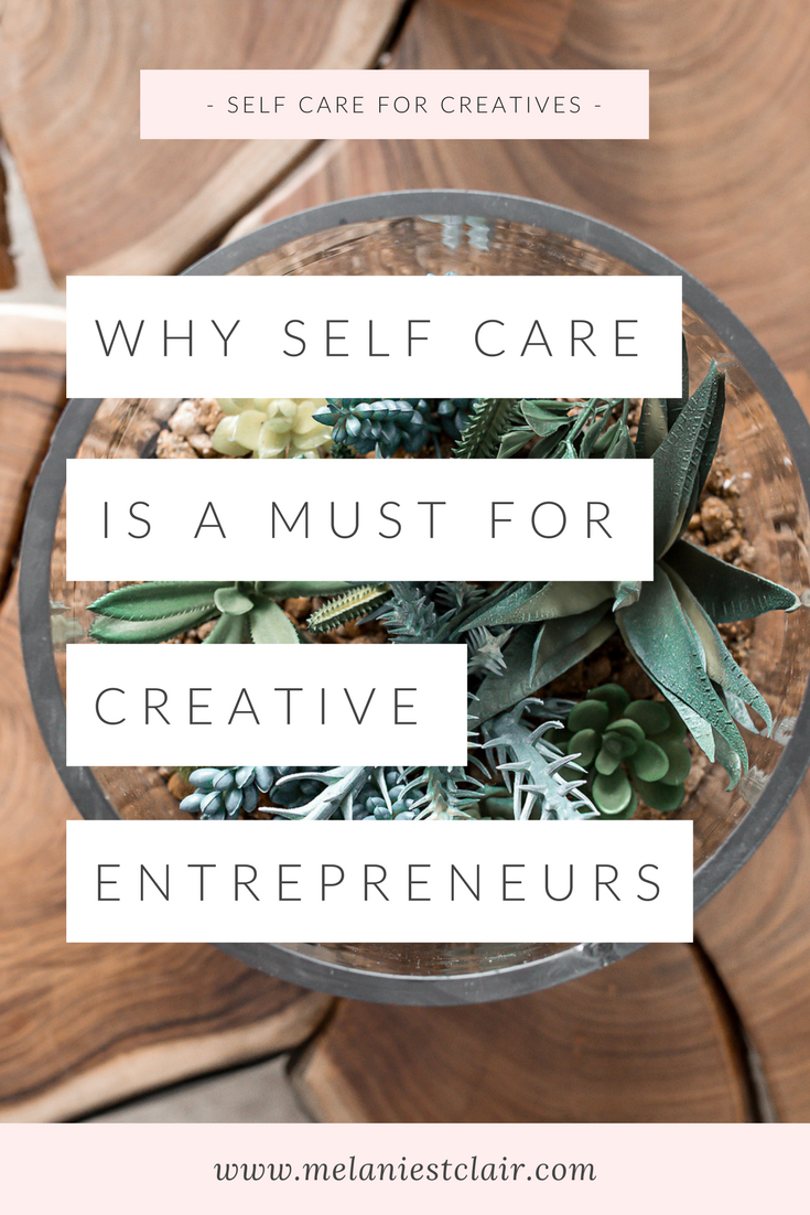 Why Self Care is a Must for Giving Creative Entrepreneurs
