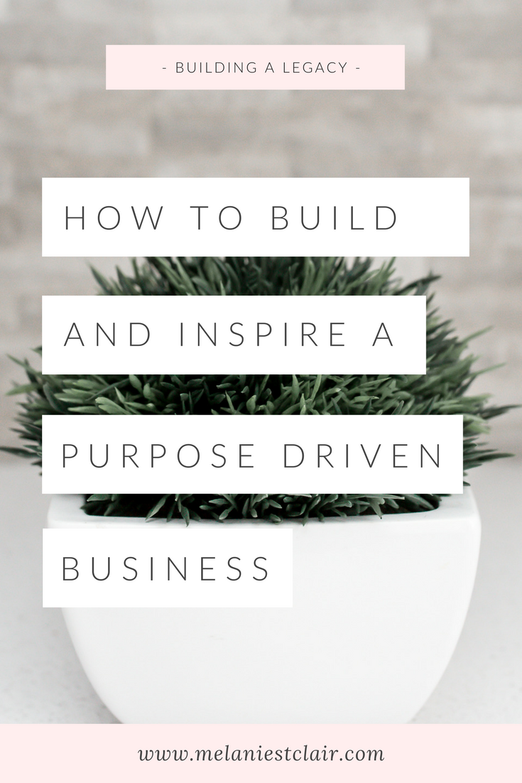 How to Build and Inspire a Purpose Driven Business