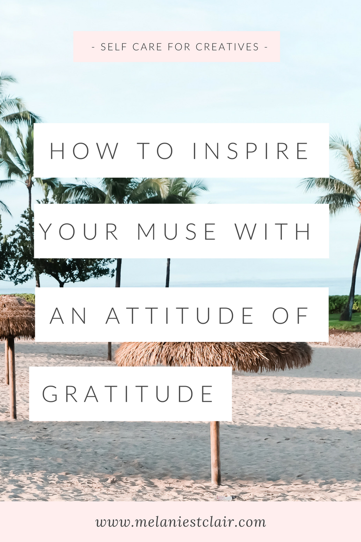 How to Inspire Your Muse with an Attitude of Gratitude